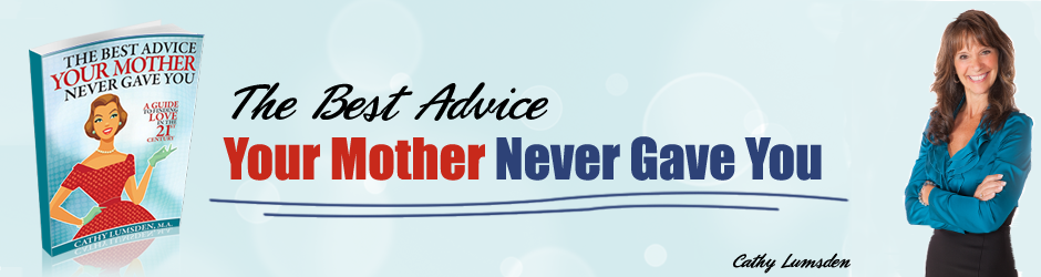 The Best Advice Your Mother Never Gave You